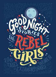 good night stories for rebel girls(داستان های خوب برای دختران بلند پرواز)